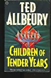 Children of Tender Years (0450390063) by Ted Allbeury