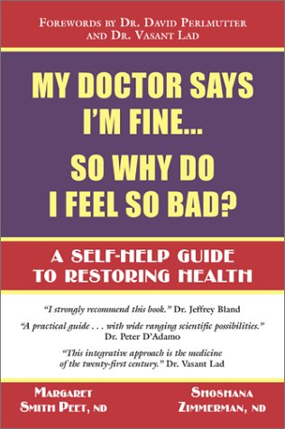 My Doctor Says I'M Fine : So Why Do I Feel So Bad