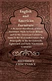 English and American Furniture - A Pictorial Handbook of Fine Furniture Made in Great Britain and in the American Colonies, Some in the Sixteenth ... Eighteenth and Early Nineteenth Centuries (1447435656) by Cescinsky, Herbert