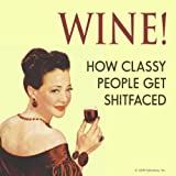 Cool Coaster WINE! How Classy People Get Shi*tfaced