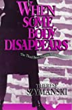 img - for When Some Body Disappears (Brett Higgins Mysteries) book / textbook / text book