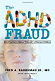 img - for The ADHD Fraud: How Psychiatry Makes
