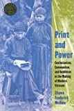 img - for Print and Power: Confucianism, Communism, and Buddhism in the Making of Modern Vietnam (Southeast Asia: Politics, Meaning, and Memory (Paperback)) book / textbook / text book