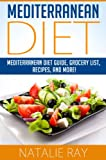Mediterranean Diet: Mediterranean Diet Guide, Grocery List, Recipes, and More!