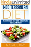 Mediterranean Diet: Mediterranean Diet Guide, Grocery List, Recipes, and More! (English Edition)