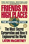 Friends In High Places: The Bechtel S...