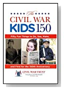 The Civil War Kids 150: Fifty Fun Things to Do, See, Make, and Find for the 150th Anniversary