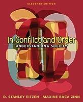 In Conflict and Order Understanding Society by Eitzen