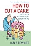 How to Cut a Cake: And other mathemat...
