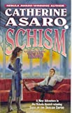 Schism: Part One of Triad (Saga of the Skolian Empire) (0765348373) by Asaro, Catherine