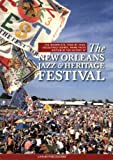 The Incomplete, Year-by-Year Selectively Quirky, Prime Facts Edition of the History of The New Orleans Jazz & Heritage Festival