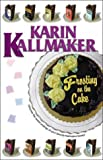 Frosting on the Cake (1562802666) by Kallmaker, Karin