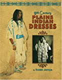 Read 19th Century Plains Indian Dresses on-line