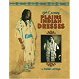 19th Century Plains Indian Dresses ~ Susan Jennys