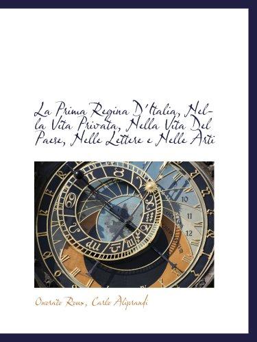 La Prima Regina D'Italia, Nella Vita Privata, Nella Vita Del Paese, Nelle Lettere e Nelle Arti