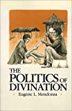 The Politics of Divination (Eugene L. Mendonsa)