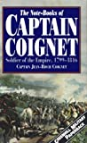 img - for The Notebooks of Captain Coignet: Soldier of the Empire, 1799-1816 (Greenhill Military Paperback) book / textbook / text book