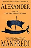 Alexander: The Sands of Ammon (0330491733) by Manfredi, Valerio Massimo