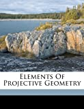 img - for Elements of projective geometry book / textbook / text book