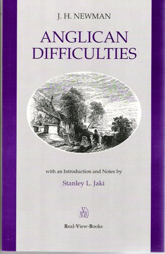Anglican Difficulties, JOHN HENRY NEWMAN, STANLEY L JAKI (INTRO)
