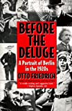 Before the Deluge: Portrait of Berlin in the 1920s, a