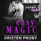 Easy Magic Audiobook by Kristen Proby Narrated by Zachary Webber, Rachel Fulginiti