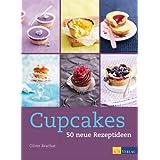 """Cupcakes: 50 neue Rezeptideenvon """"Oliver Brachat"""""""