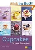Cupcakes: 50 neue Rezeptideen