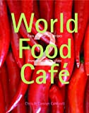 Carolyn Caldicott World Food Cafe 2: Easy Vegetarian Recipes from Around the Globe: v. 2
