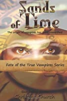 Sands of Time: Fate of the True Vampires (Volume 1)