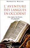 echange, troc Henrietta Walter - L'aventure des langues en Occident