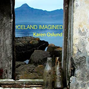 Iceland Imagined: Nature, Culture, and Storytelling in the North Atlantic: A Weyerhaeuser Environmental Book | [Karen Oslund, William Cronon (foreword)]