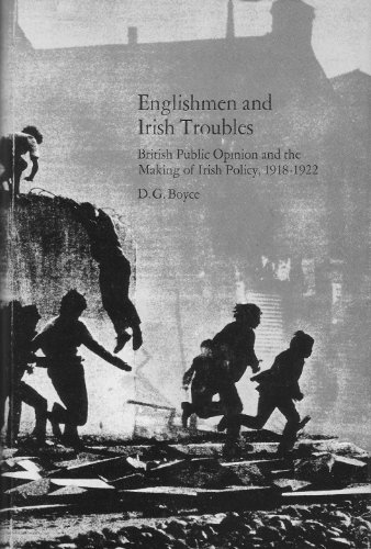 Englishmen and Irish Troubles; British Public Opinion and the Making of Irish Policy, 1918-22