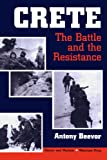 Crete: The Battle And The Resistance (History & Warfare)