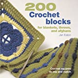Jan Eaton 200 Crochet Blocks for Blankets, Throws, and Afghans: Crochet Squares to Mix and Match