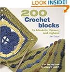 200 Crochet Blocks for Blankets, Thro...