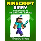 MINECRAFT: A Wimpy Boy vs the Minecraft Zombies (Unofficial Minecraft Book, Minecraft Diary 3)