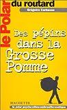 echange, troc Grégoire Carbasse - Le Polar du Routard : Les Pépins dans la grosse pomme