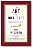 The Art of Influence: Persuading Others Begins With You