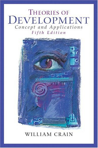 Theories of Development: Concepts and Applications (5th Edition) (MySearchLab Series), by William Crain