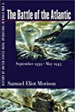 History of United States Naval Operations in World War II. Vol. 1: The Battle of the Atlantic, September 1939-May 1943 (0252069633) by Morison, Samuel Eliot