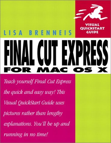Final Cut Express for Mac OS X: Visual QuickStart Guide