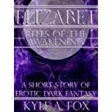 Elizabet: Rites of the Awakening -- A Short Story of Erotic Dark Fantasy (Torchlight and Shadow)