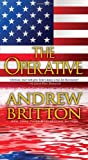 The Operative (A Ryan Kealey Thriller) (0786026235) by Britton, Andrew