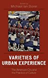 img - for Varieties of Urban Experience: The American City and the Practice of Culture book / textbook / text book