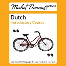Michel Thomas Method: Dutch Introductory Course Audiobook by Cobie Adkins-de Jong, Els Van Geyte