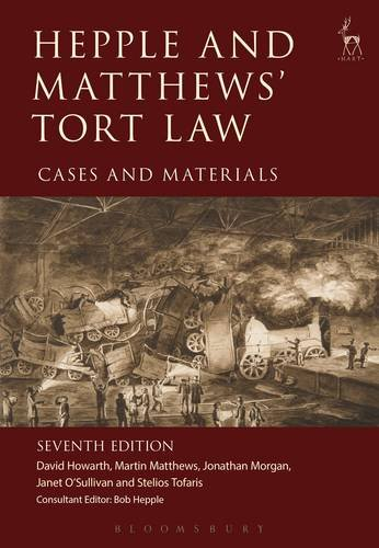 Hepple and Matthews' Tort Law: Cases and Materials (Seventh Edition)