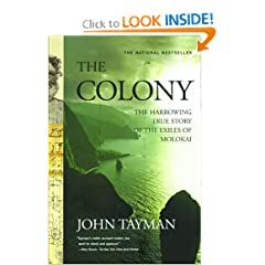 The Colony: The Harrowing True Story of the Exiles of Molokai by John Tayman