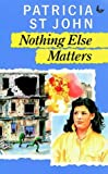 Nothing Else Matters (0854219722) by Patricia St.john