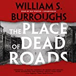 The Place of Dead Roads: The Red Night Trilogy, Book 2 | William S. Burroughs